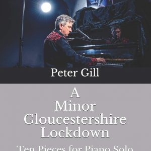 A Minor Gloucestershire Lockdown: Ten Pieces for Solo Piano